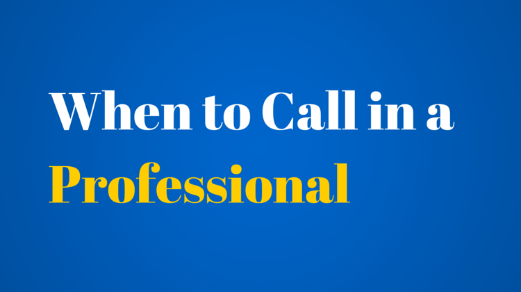 When to Call in a Professional