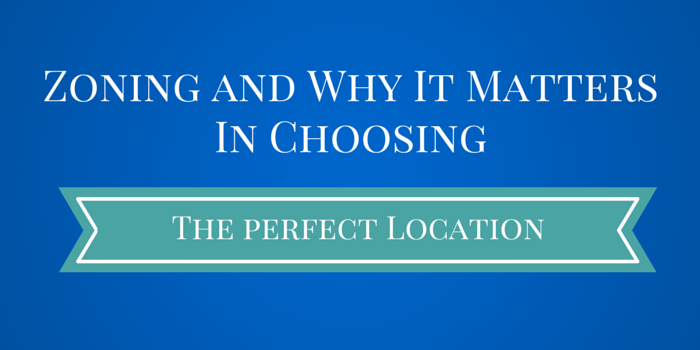 Zoning and Why It Matter In Choosing a Good Location