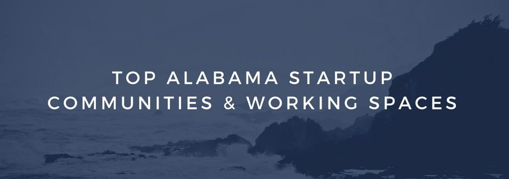 Alabama Startup Communities and Working Spaces