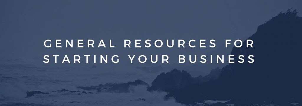 GENERAL RESOURCES FOR STARTING YOUR BUSINESS