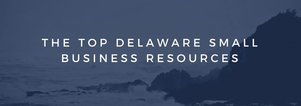 THE TOP DELAWARE SMALL BUSINESS RESOURCES