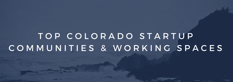 Colorado Startup Communities and Co Working Spaces