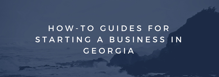 how to guides for starting a business in georgia
