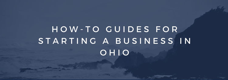 How-To Guides for Starting a Business in Ohio