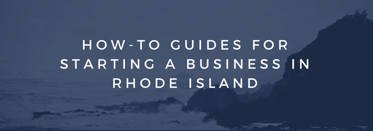 How-To Guides for Starting a Business in Rhode Island 2