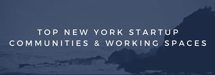 New York Startup Communities and Co Working Spaces