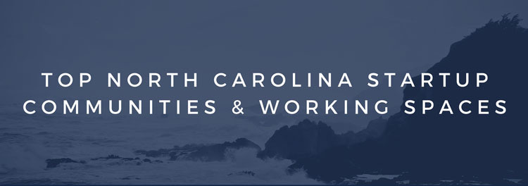 North Carolina Startup Communities and Co Working Spaces