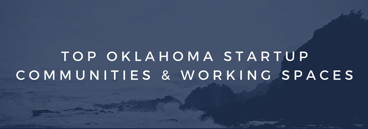 Oklahoma Startup Communities and Co Working Spaces