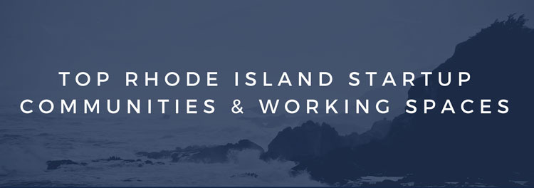 Top Rhode Island Startup Communities and Working Spaces