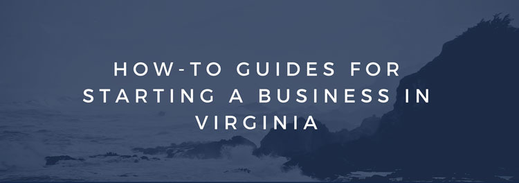 How-to Guides For Starting a Business in Virginia