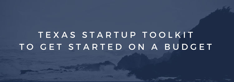 Texas Startup Toolkit to Get Started on a Budget