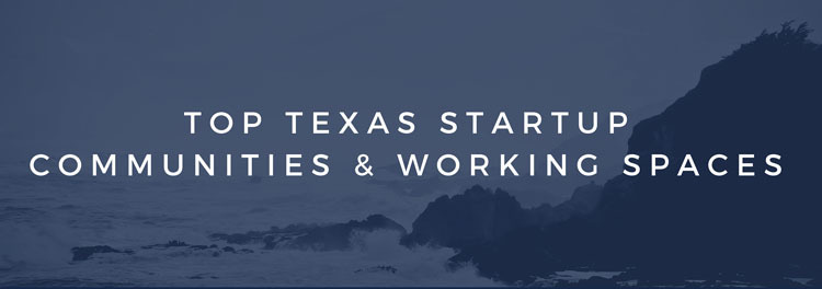 Top Texas Startup Communities and Working Spaces