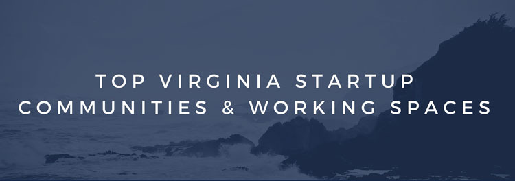 Top Virginia Startup Communities and Working Spaces