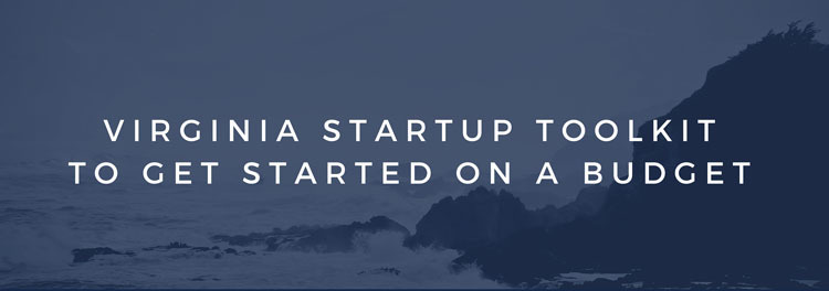 Virginia Startup Toolkit To Get Started On A Budget