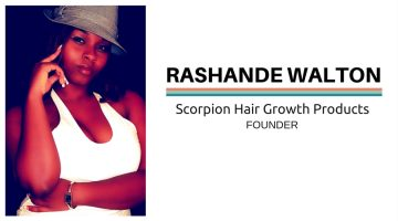 An Interview with RaShande Walton: Owner of Scorpion Hair Growth Products