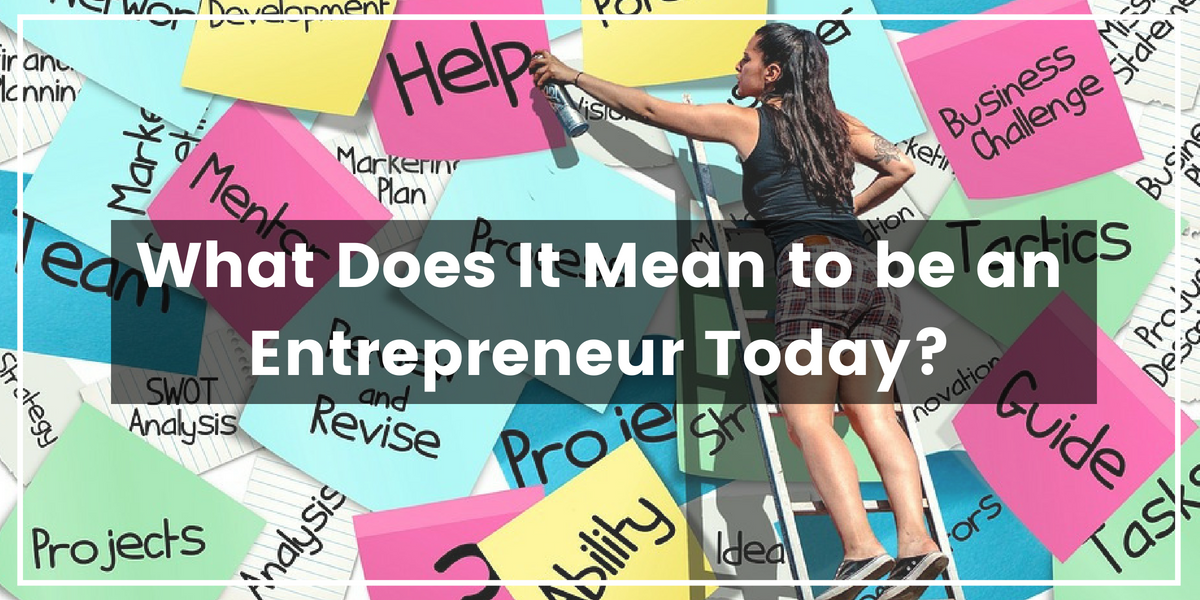 What Does It Mean to be an Entrepreneur Today