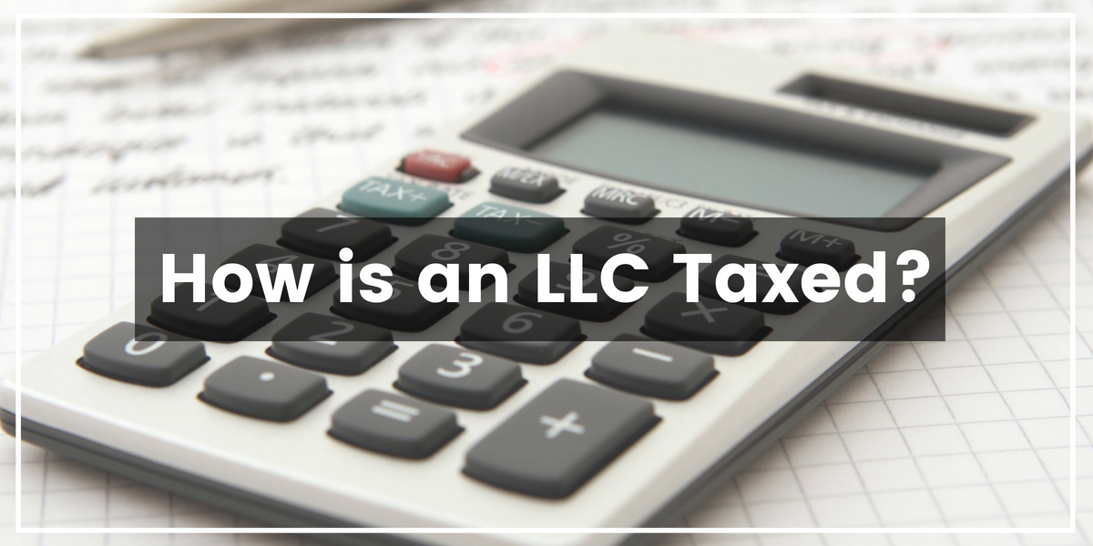 How is an LLC taxed