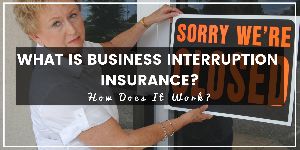 What Is Business Interruption Insurance