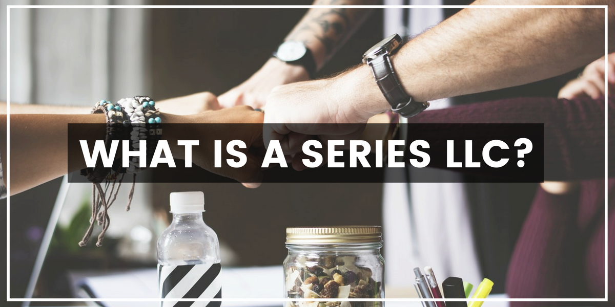 What Is a Series LLC