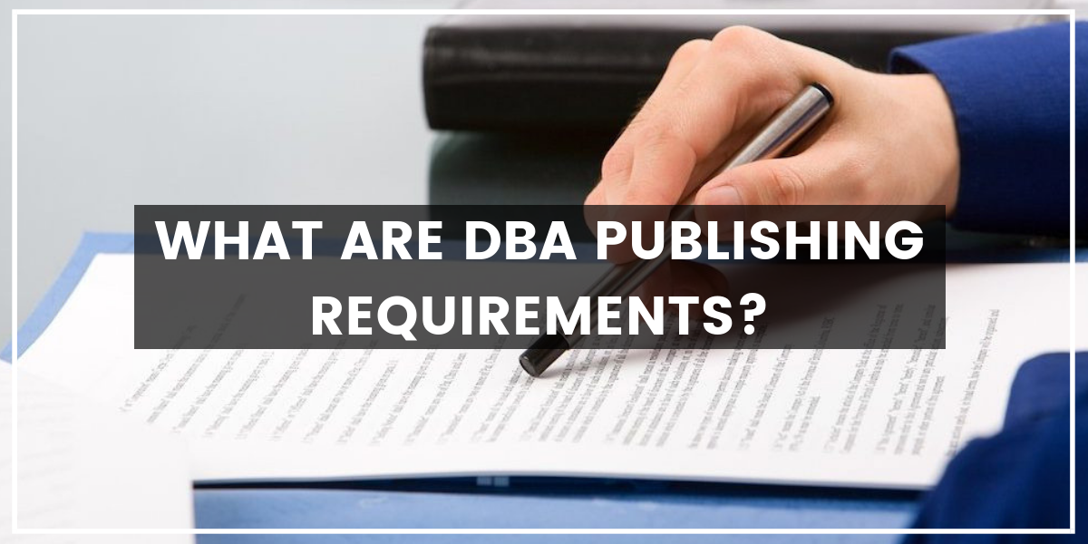 What are DBA Publishing Requirements?