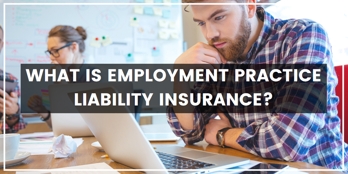 What is Employment Practice Liability Insurance?