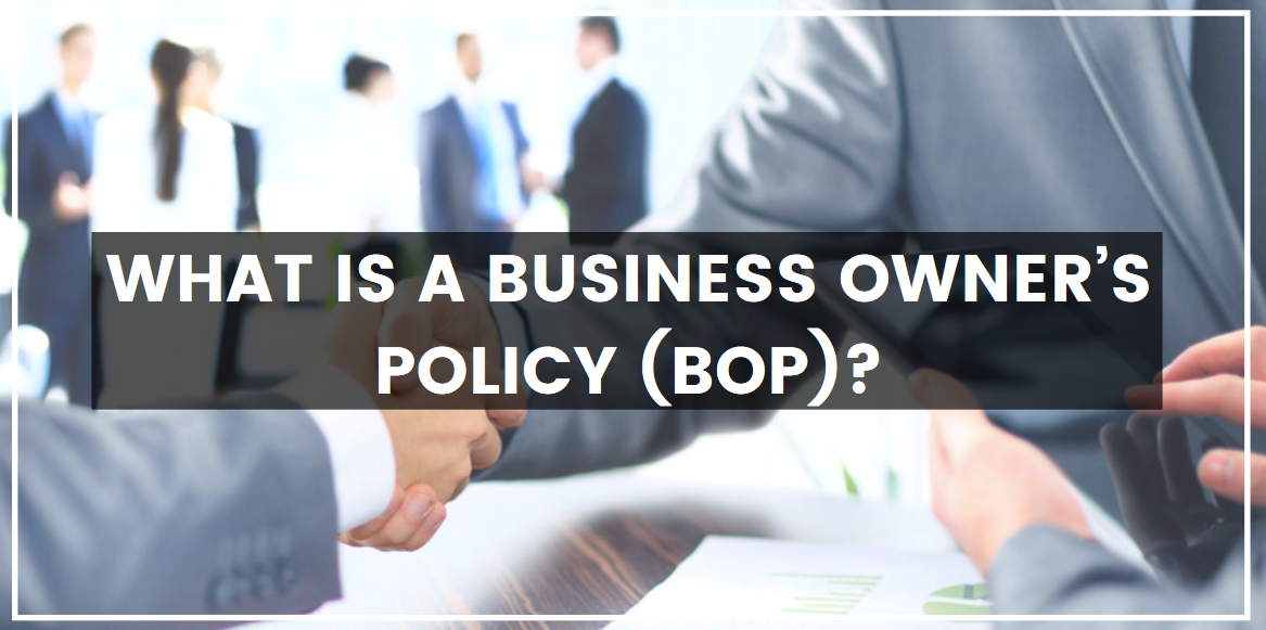 What Is a Business Owner's Policy (BOP)?
