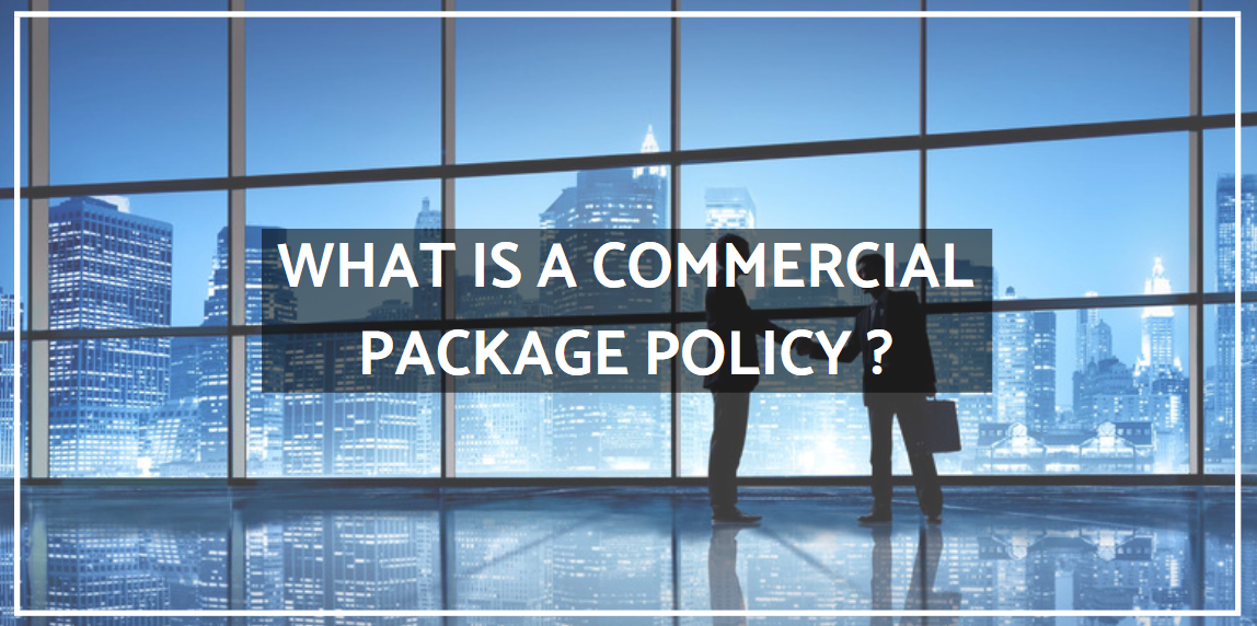 What Is a Commercial Package Policy?