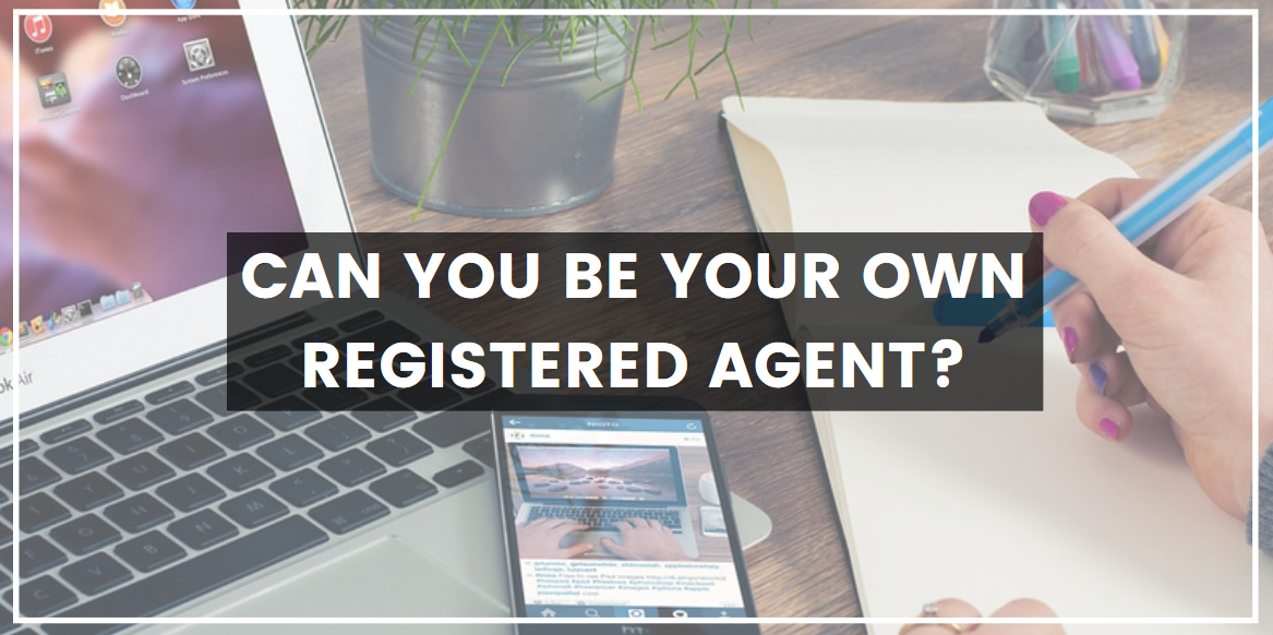 Can You Be Your Own Registered Agent?