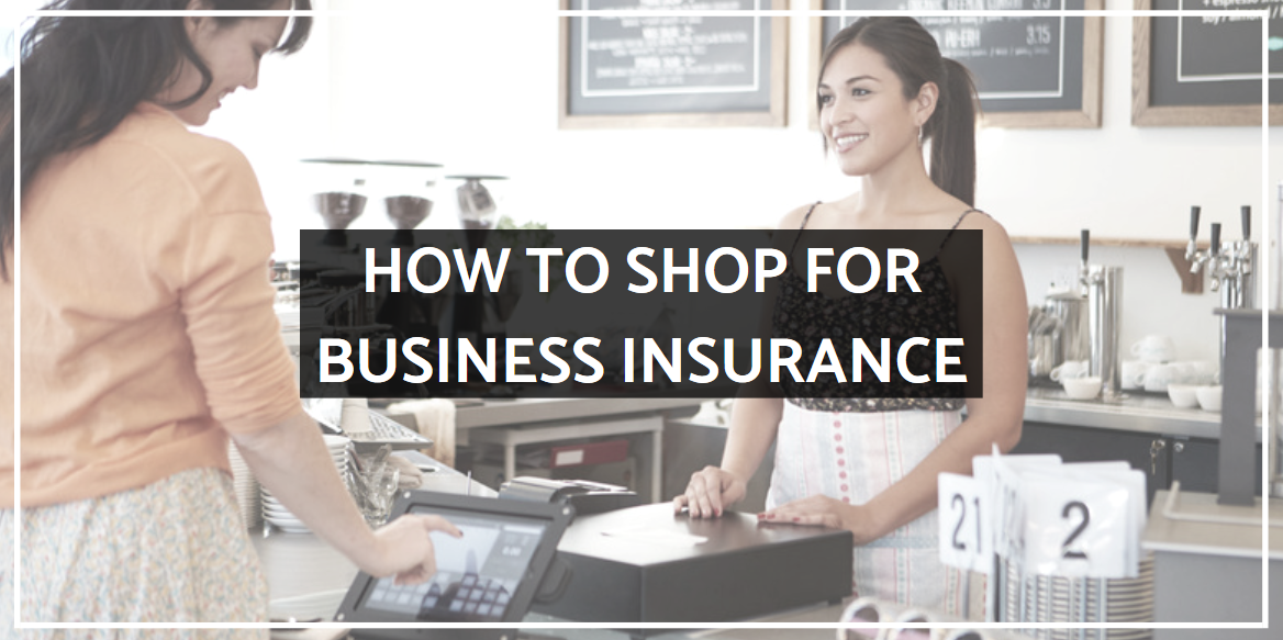 How to Shop for Business Insurance